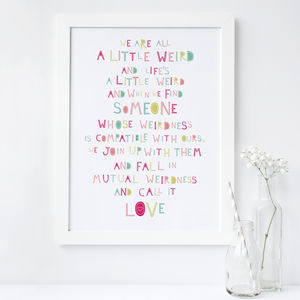 'Weird Love' Anniversary / Engagement / Love Print