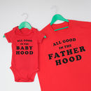 All Good In The Hood Father And Baby Clothing Set