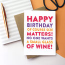 Happy Birthday Of Course Size Matters Wine Card