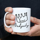 Your Dadjesty Mug