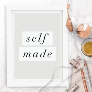 'Self Made' Black And White Inspirational Print - typography