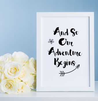 And So Our Adventure Begins Couples Home Print