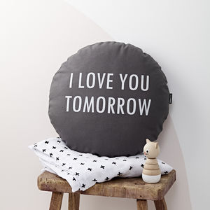 I Love You Tomorrow Cushion - patterned cushions