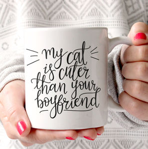'My Cat Is Cuter Than Your Boyfriend' Typography Mug