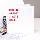 Wedding Card 'This Is Where It Gets Good'