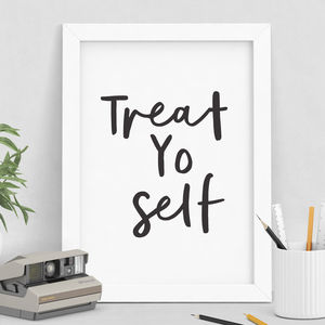 'Treat Yo Self' Black And White Typography Print