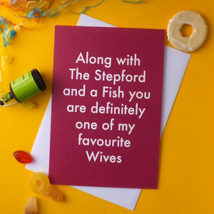 Favourite Wives Greetings Card Stepford/Fish - anniversary cards