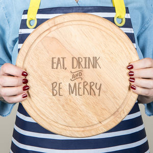 'Eat, Drink And Be Merry' Wooden Chopping Board