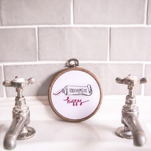 Toothpaste Kisses Embroidery Hoop - brand new partners