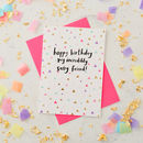 Sassy Friend Birthday Card
