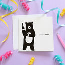 License To Party, Bear Birthday Card