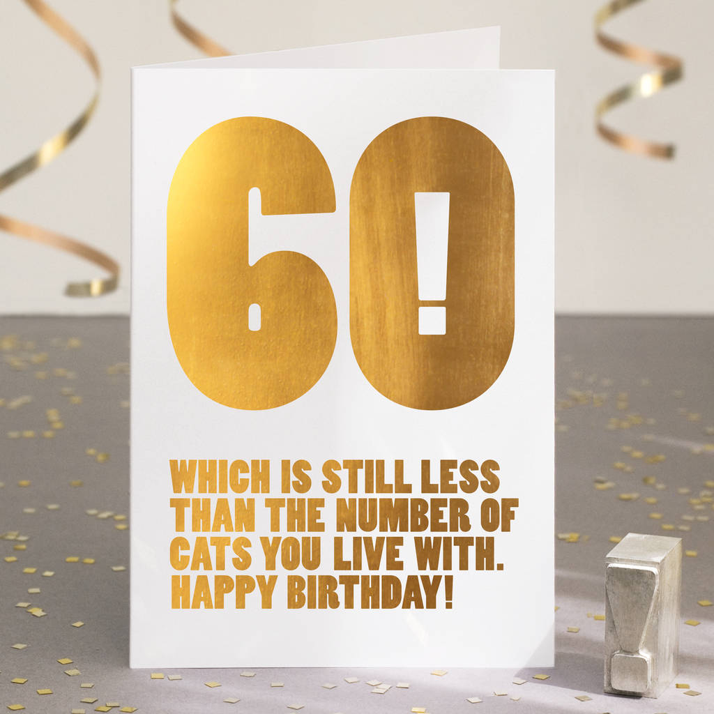 Funny 60th Birthday Card In Gold Foil