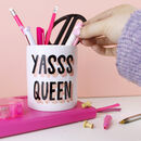 'Yasss Queen' Pen Pot