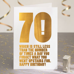 Funny 70th Birthday Card In Gold Foil