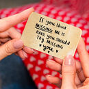 'Think Missing Me Is Hard, Try Missing You' Wallet Card