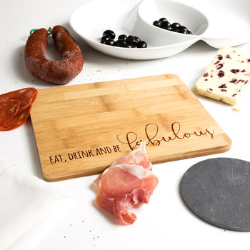 Eat Drink And Be Fabulous Bamboo Chopping Board
