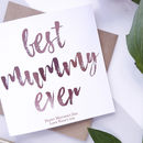 Best Mum Ever | Mother's Day Card
