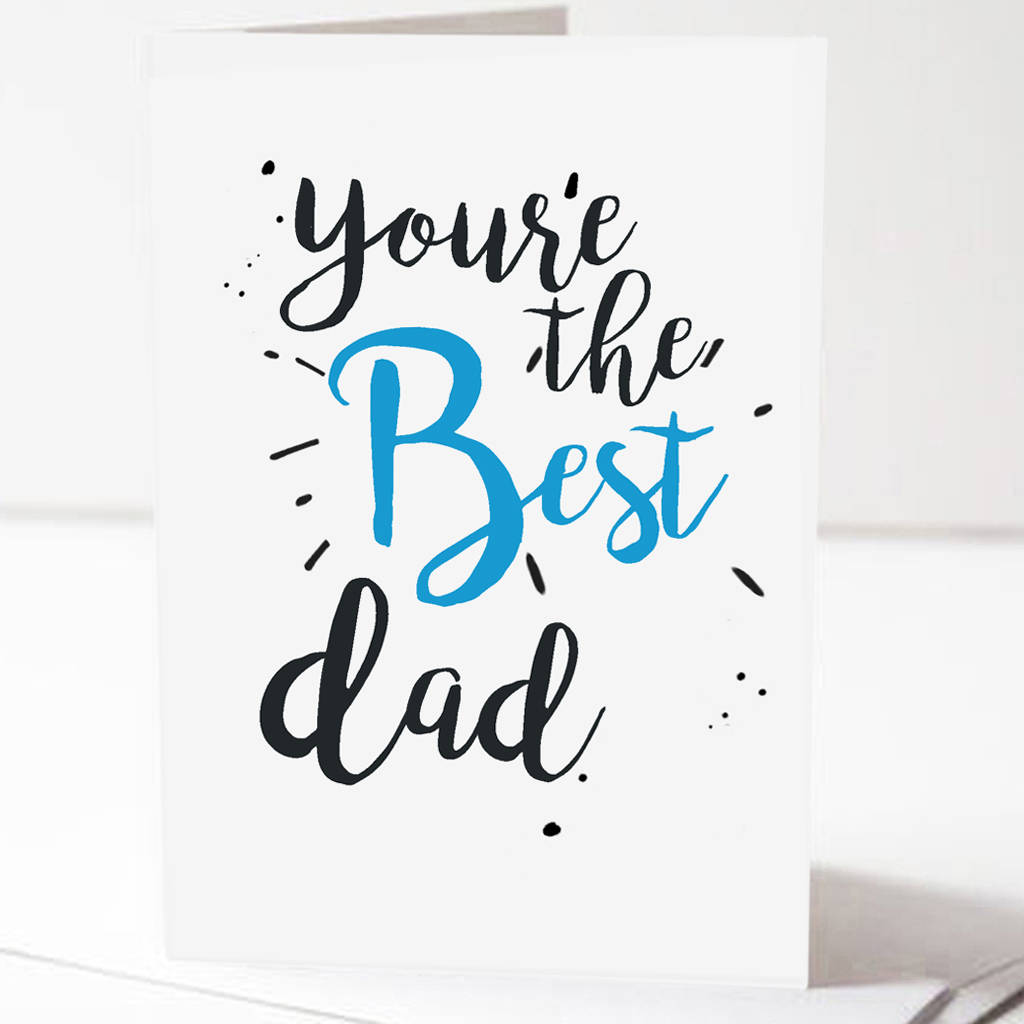 fathers day card 'you're the best dad' by sarah joy frost ...