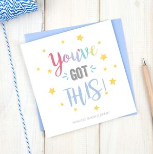 You've Got This Personalised Encouragement Card - good luck cards