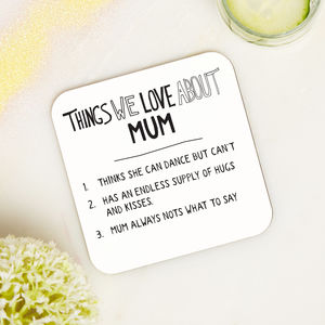 Personalised Things We Love About Mum Or Mummy Coaster