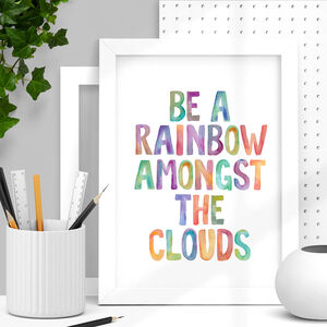 'Be A Rainbow' Typography Print