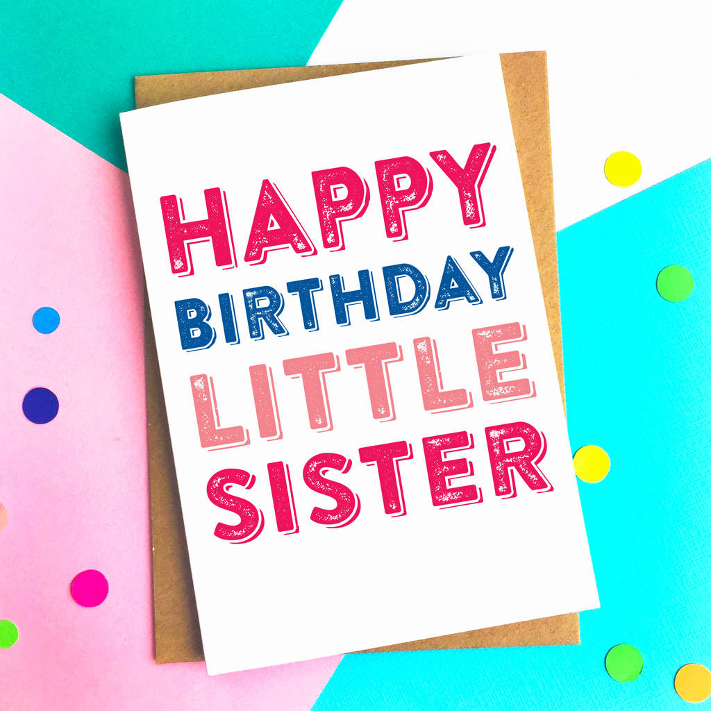 Happy Birthday Little Sister Greetings Card By Do You Punctuate