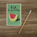 Chill…Birthday Wooden Postcard By Timbergram