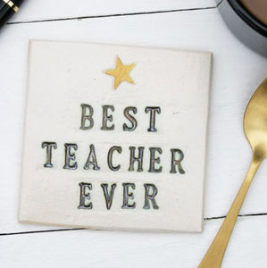Best Teacher Ever Coaster - gifts for teachers