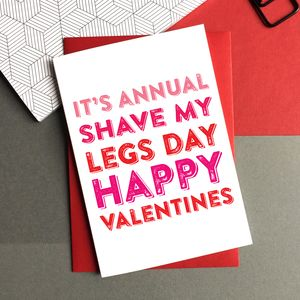 Annual Shave My Legs Time! Happy Valentines Card