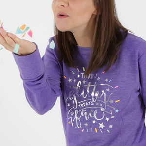 Throw Glitter In Todays Face Fun Jumper - jumpers & cardigans
