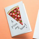 A Pizza My Heart Valentine Or Anniversary Card