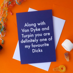 Favourite Dicks Greetings Card