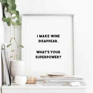 'I Make Wine Disappear' Print