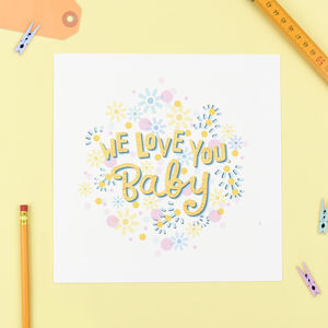 'We Love You Baby' Print - posters & prints