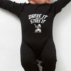 Drive It Like You Stole It Baby Grow - clothing