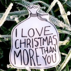'I Love Christmas More Than You' Brooch Pin