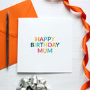 'Happy Birthday Mum' Birthday Card