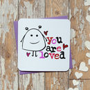 'You Are Loved' Cute Card