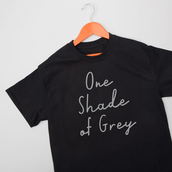One Shade Of Grey T Shirt Gift For Him