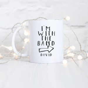 Personalised 'I'm With The Band' Typography Mug