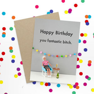 Funny Bitch Birthday Card