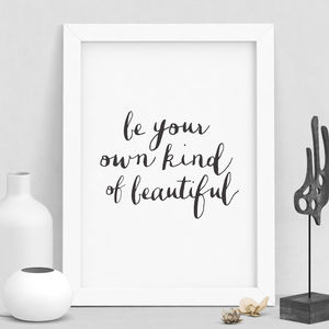'Be Your Own Kind Of Beautiful' Typography Print - posters & prints