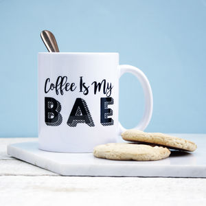 Coffee Is My Bae Mug - sale by category