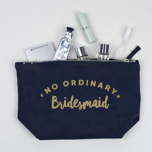 Bridesmaid Gift No Ordinary Bridesmaid Make Up Bag