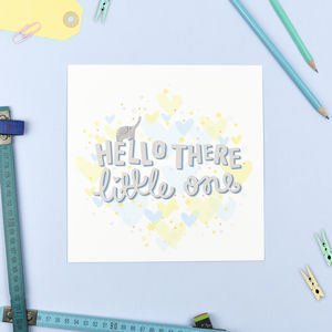 'Hello There Little One' Print