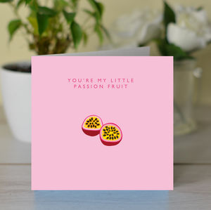 'You're My Little Passion Fruit' Card - blank cards