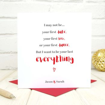 Personalised 'Be Your Last Everything' Card