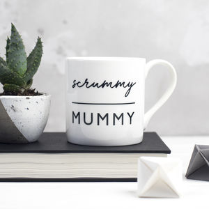 Scrummy Mummy Bone China Mug - dining room
