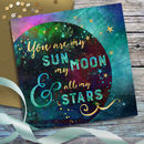 'You Are My…' Moon And Stars Card