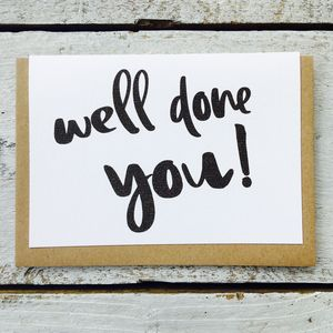 'Well Done You!' Card - cards sent direct
